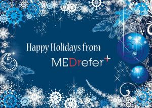 Happy Holidays From MEDrefer