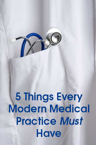 5 Things Every Modern Medical Practice Must Have